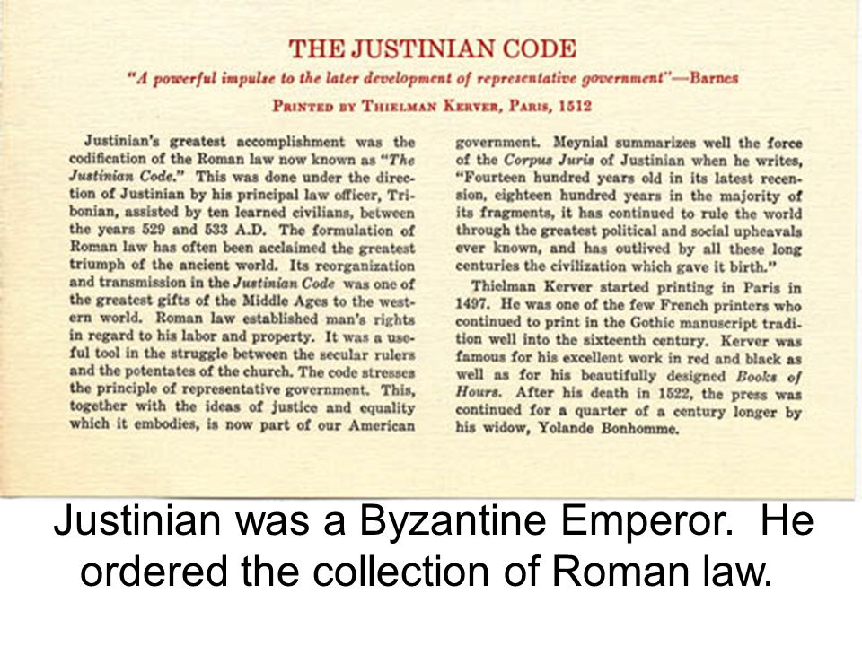 Justinian was a Byzantine Emperor. He