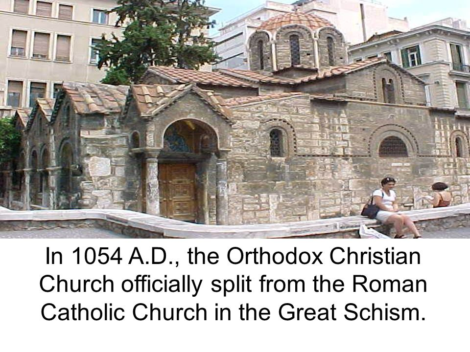 In 1054 A.D., the Orthodox Christian