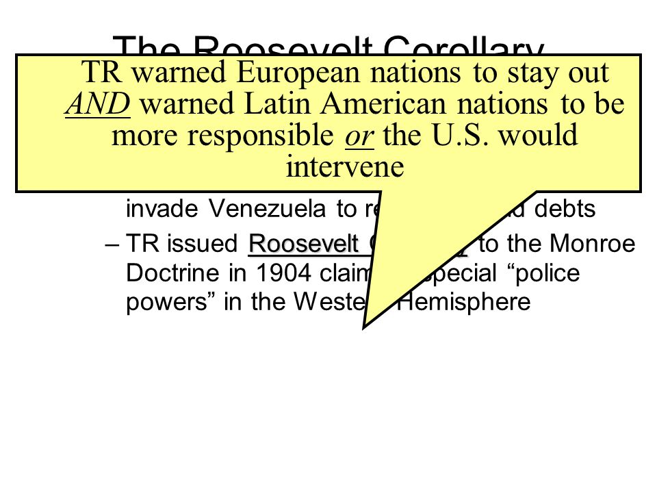 an analysis of the monroe doctrine the roosevelt corollary and the nicaragua intervention Definition of roosevelt corollary to the monroe doctrine and william howard taft did the same in nicaragua wilsonian intervention left hard feelings on.