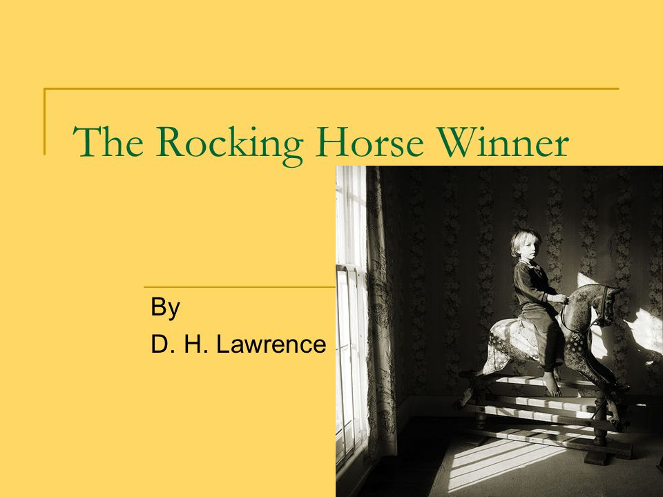 outline of the rocking horse winner and the lottery The destructors and the rocking horse winner a comparison essays d h lawrence wrote the rocking hose winner, and graham greene wrote the destructors although the stories are very different in many aspects, both have to do with the concept of materialism one must analyze l.