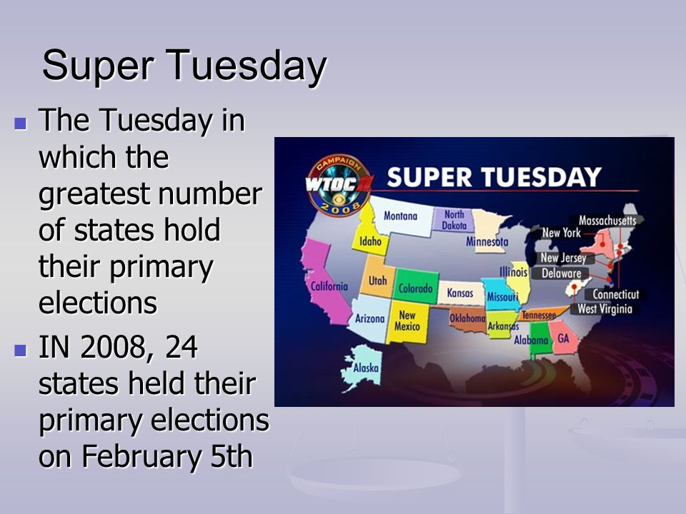 Super Tuesday The Tuesday in which the greatest number of states hold their primary elections.