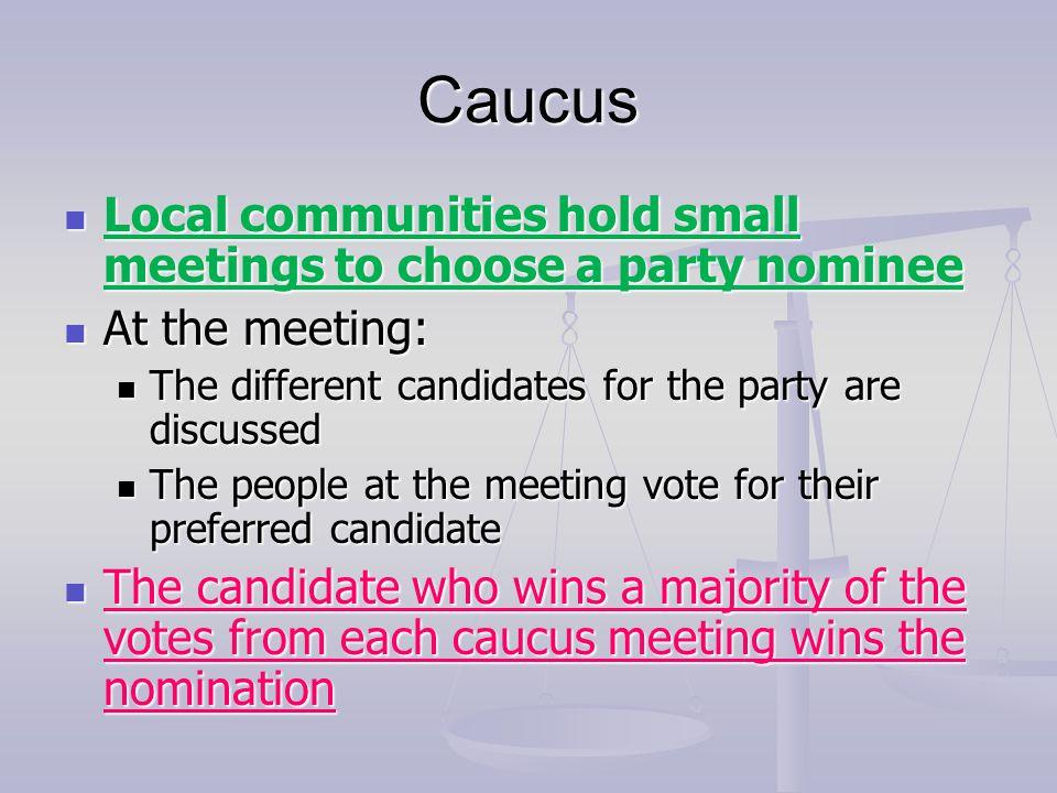 Caucus Local communities hold small meetings to choose a party nominee