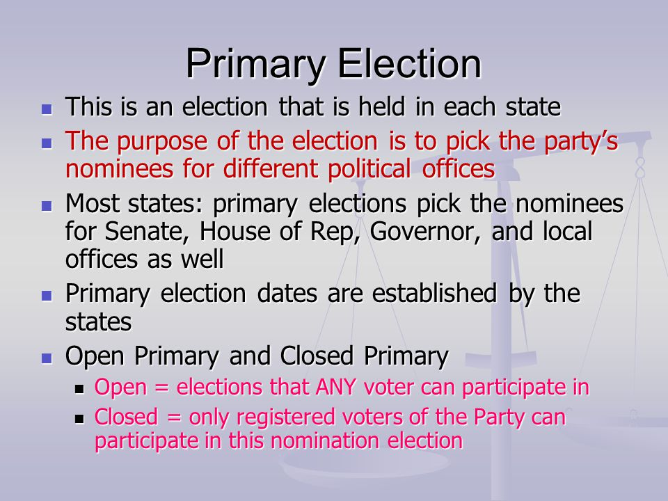 Primary Election This is an election that is held in each state
