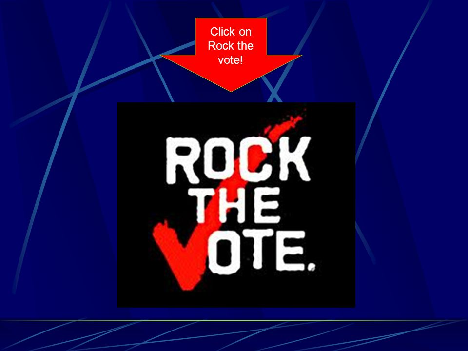 Click on Rock the vote!