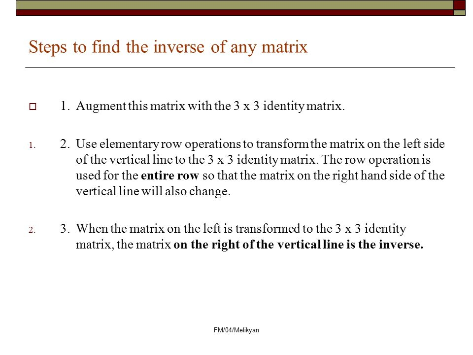 Steps to find the inverse of any matrix