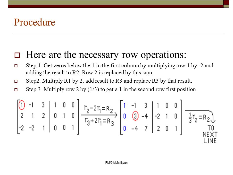 Here are the necessary row operations: