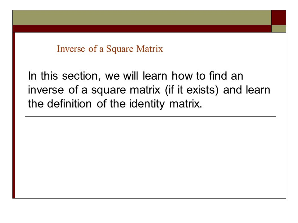 Inverse of a Square Matrix