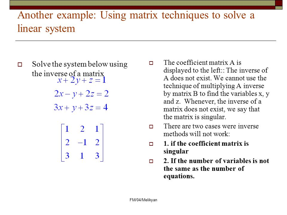 Another example: Using matrix techniques to solve a linear system
