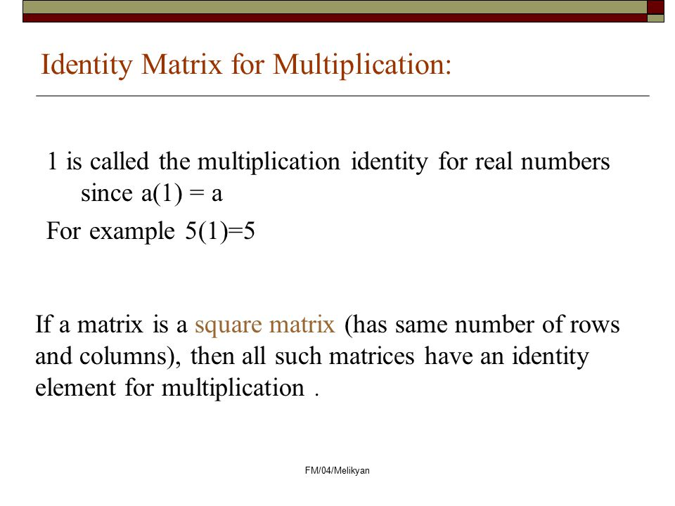 Identity Matrix for Multiplication: