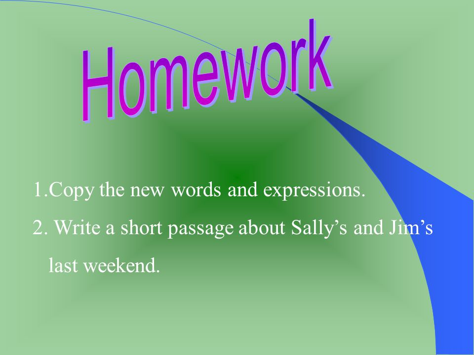 Homework 1.Copy the new words and expressions.