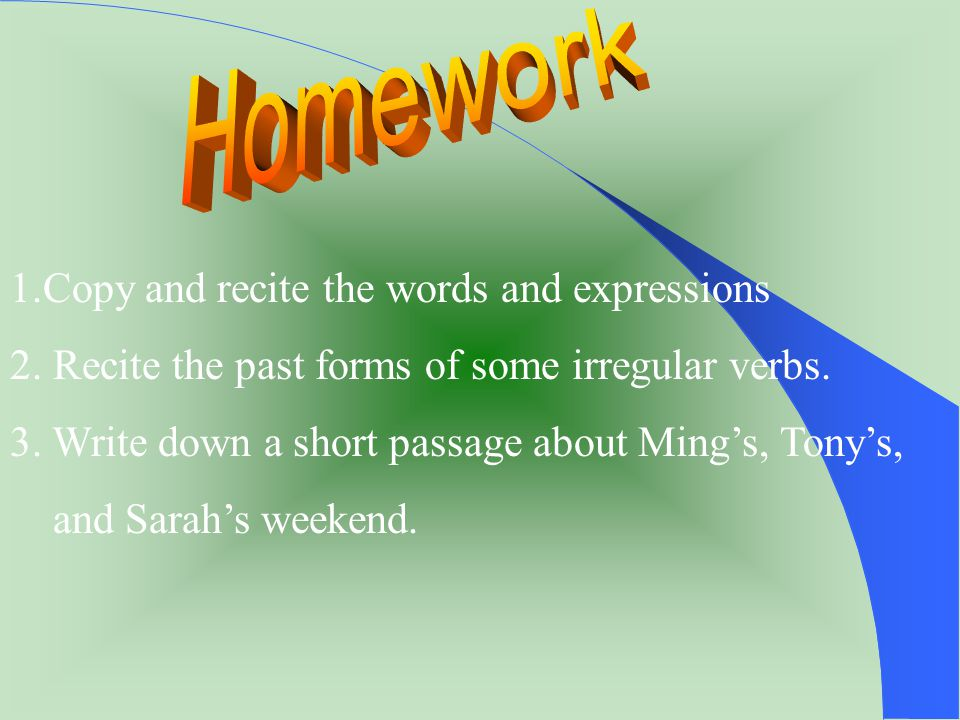 Homework 1.Copy and recite the words and expressions