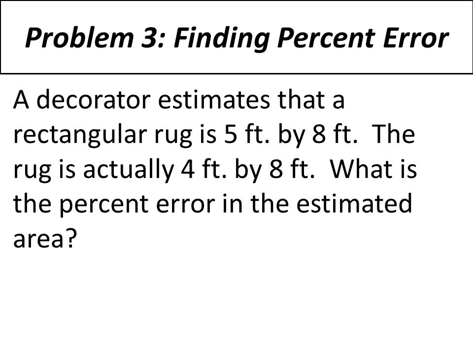 Problem 3: Finding Percent Error