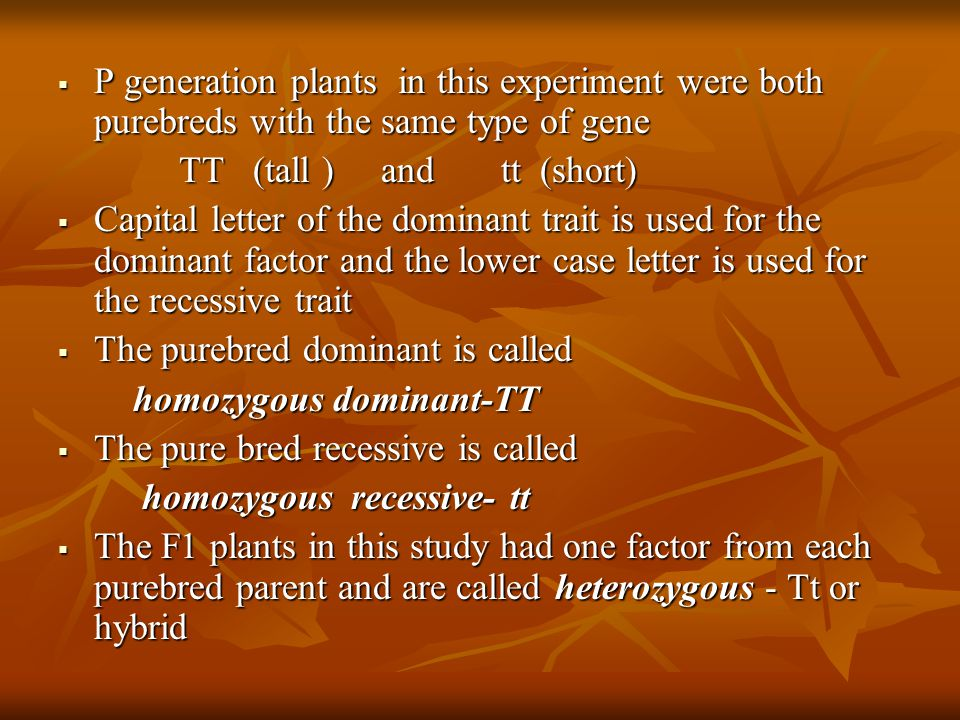 P generation plants in this experiment were both purebreds with the same type of gene