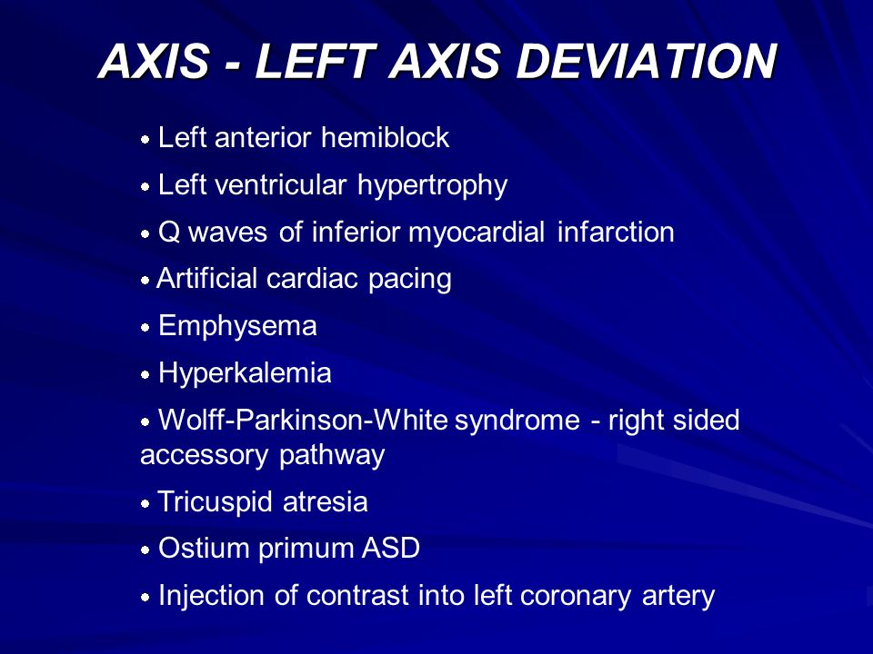 AXIS - LEFT AXIS DEVIATION