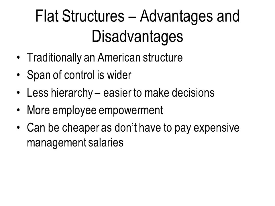 advantages and disadvantages of flat organisation structure Tall organisation structure - meaning diagram advantages disadvantages of tall organisation following are two related articles on tall organisation structure :-flat organisation structure.