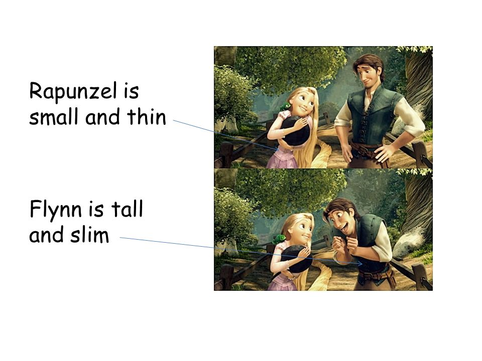 Rapunzel is small and thin