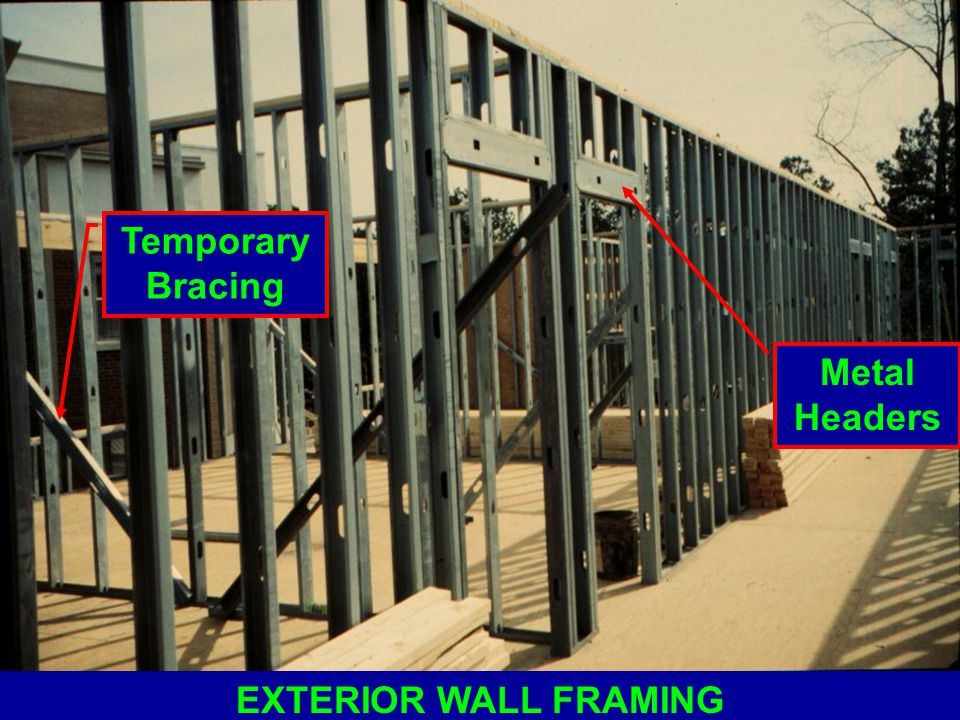 20 temporary bracing metal headers exterior wall framing - Exterior Wall Framing
