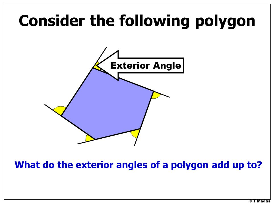 T madas ppt video online download Exterior angle of a 12 sided polygon