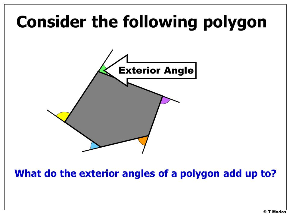 T madas ppt video online download What do exterior angles of a triangle add up to