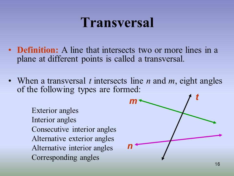 Transversal Definition: A Line That Intersects Two Or More Lines In A Plane  At Different