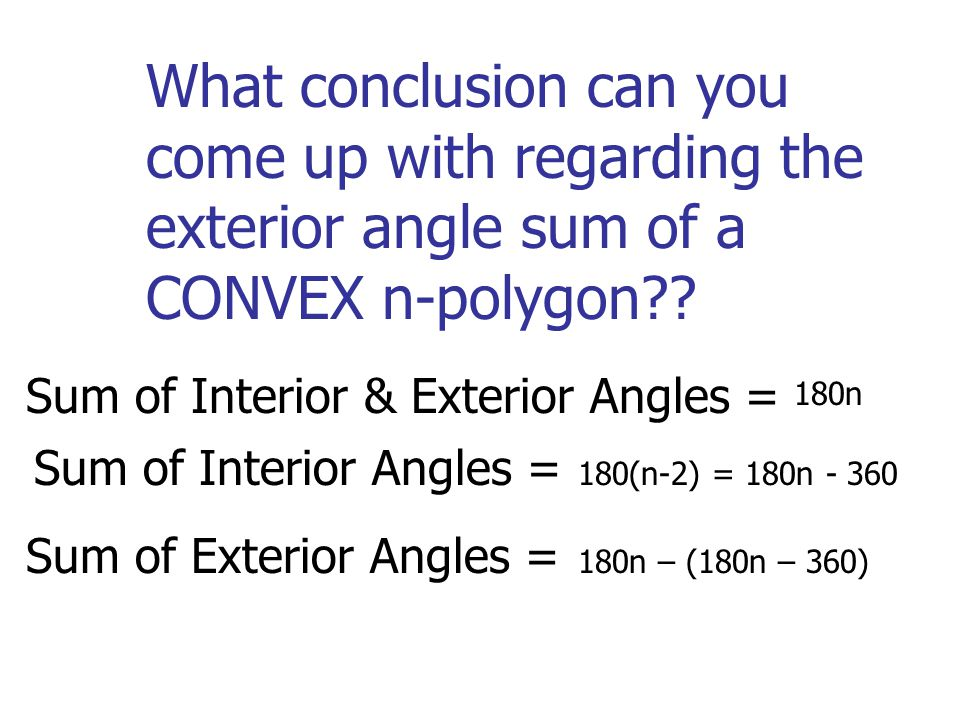 Angles of polygons ppt video online download What do exterior angles of a triangle add up to