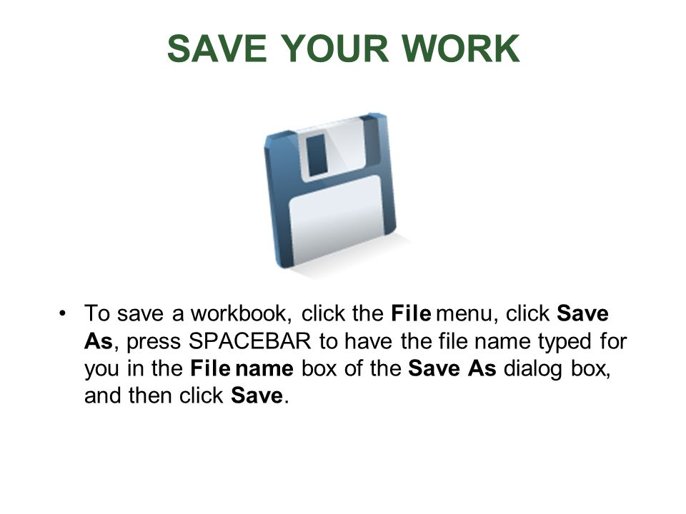 SAVE YOUR WORK