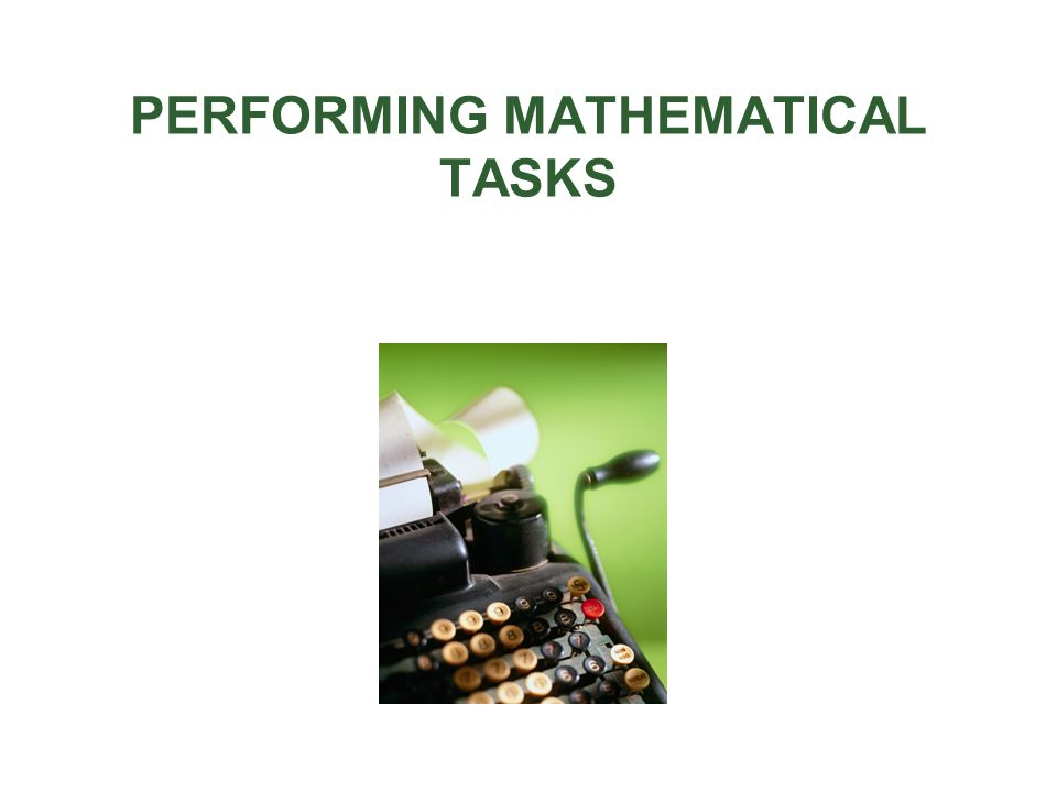 PERFORMING MATHEMATICAL TASKS