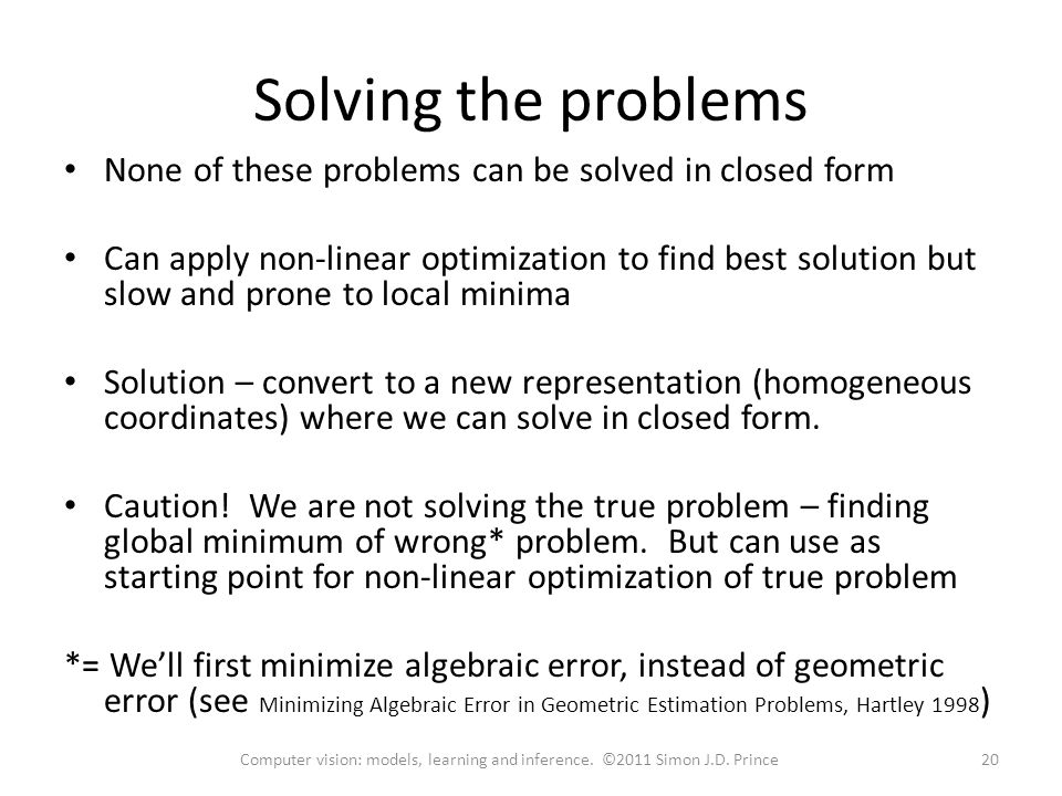 Solving the problems None of these problems can be solved in closed form.