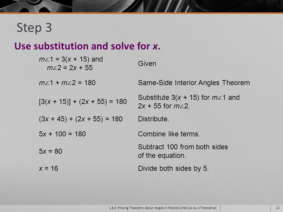 Step 3 Use substitution and solve for x. m∠1 = 3(x + 15) and