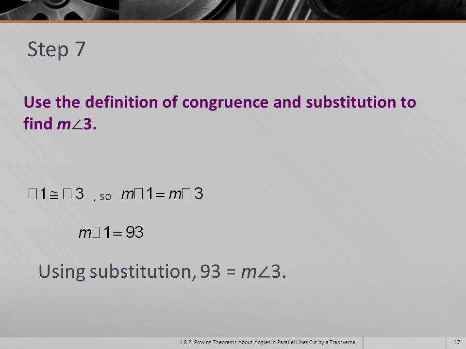 Step 7 Using substitution, 93 = m∠3.