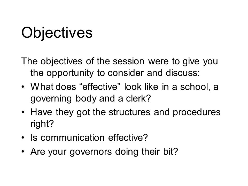Objectives The objectives of the session were to give you the opportunity to consider and discuss:
