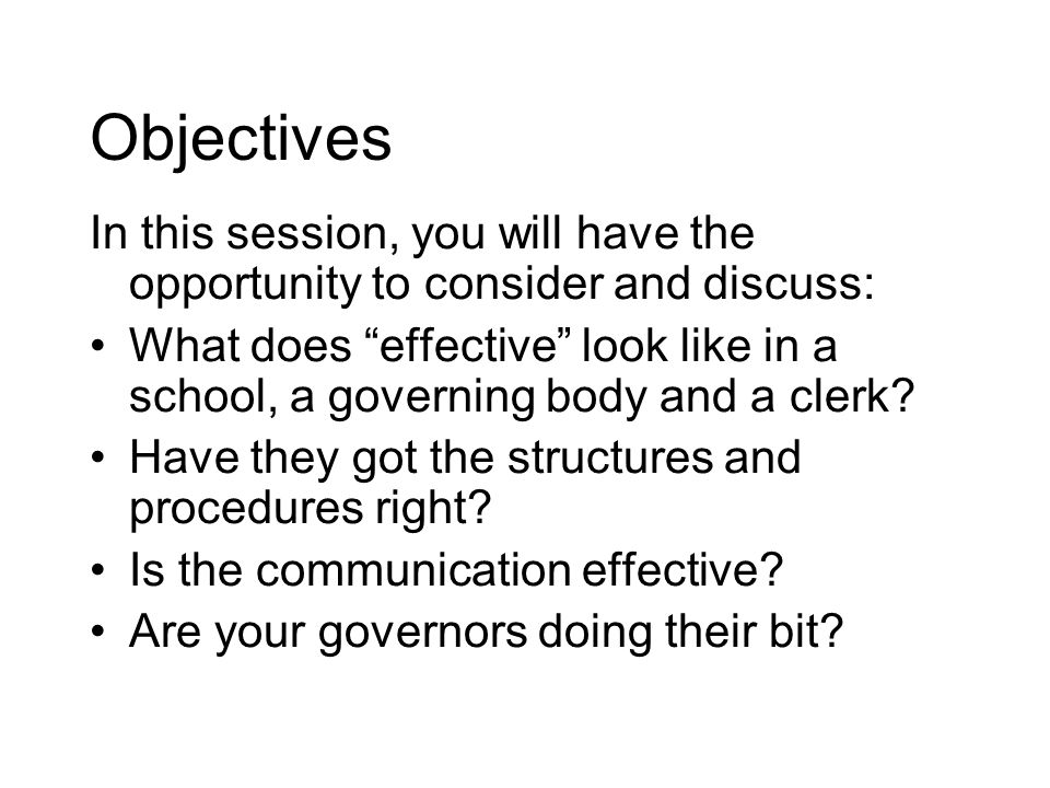 Objectives In this session, you will have the opportunity to consider and discuss: