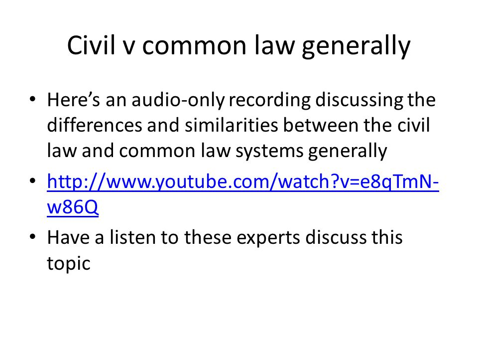 common law versus civil law systems essay Civil versus common law  codification is by no means a defining characteristic of a civil law system, as eg the civil law systems of scandinavian countries .