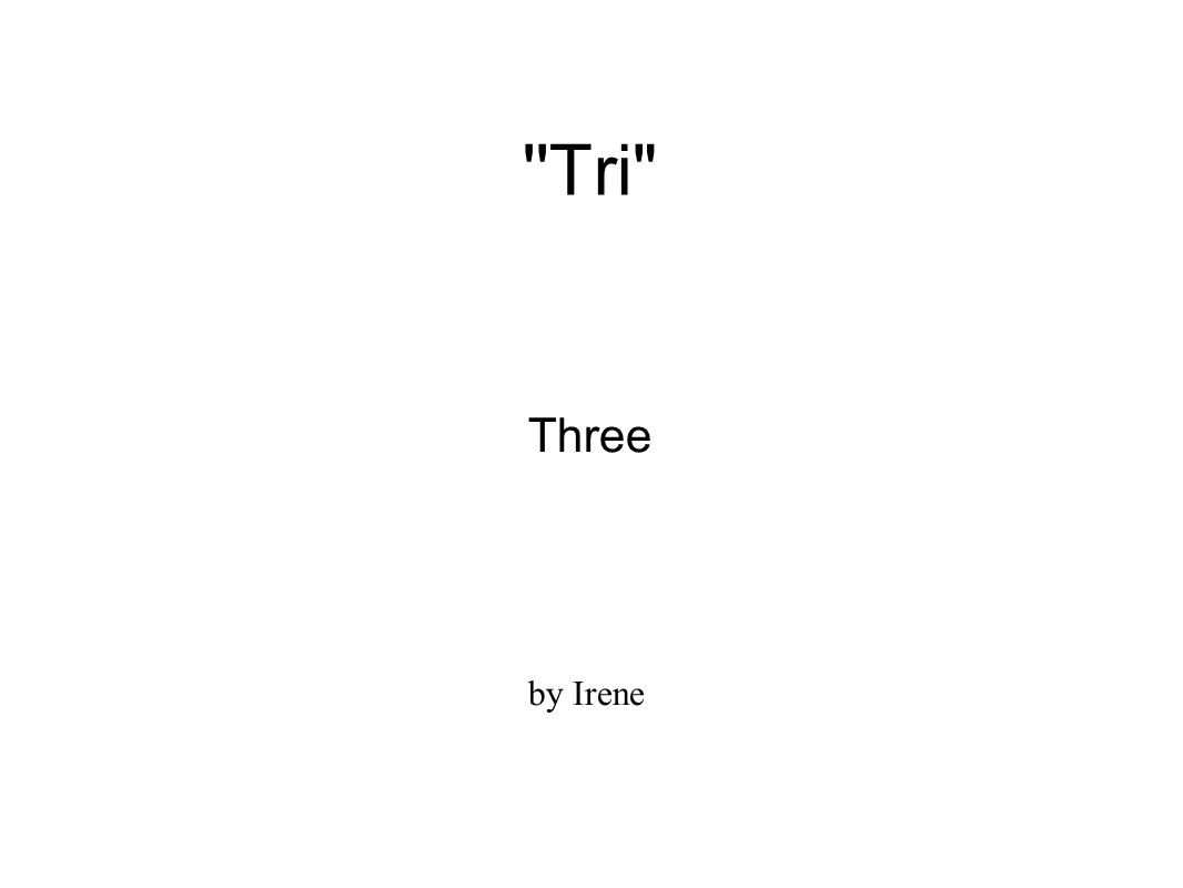 Tri Three by Irene