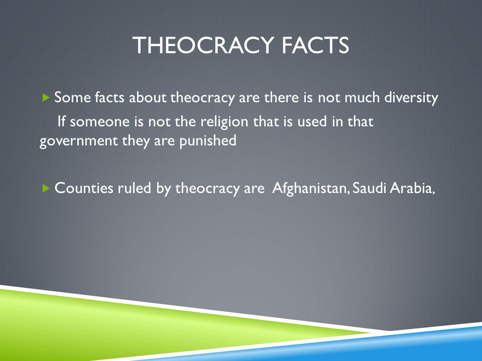 Theocracy facts Some facts about theocracy are there is not much diversity.