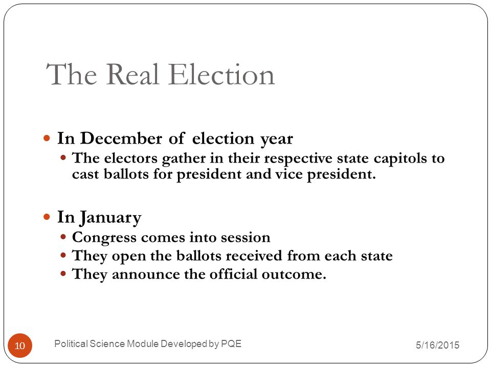 The Real Election In December of election year In January