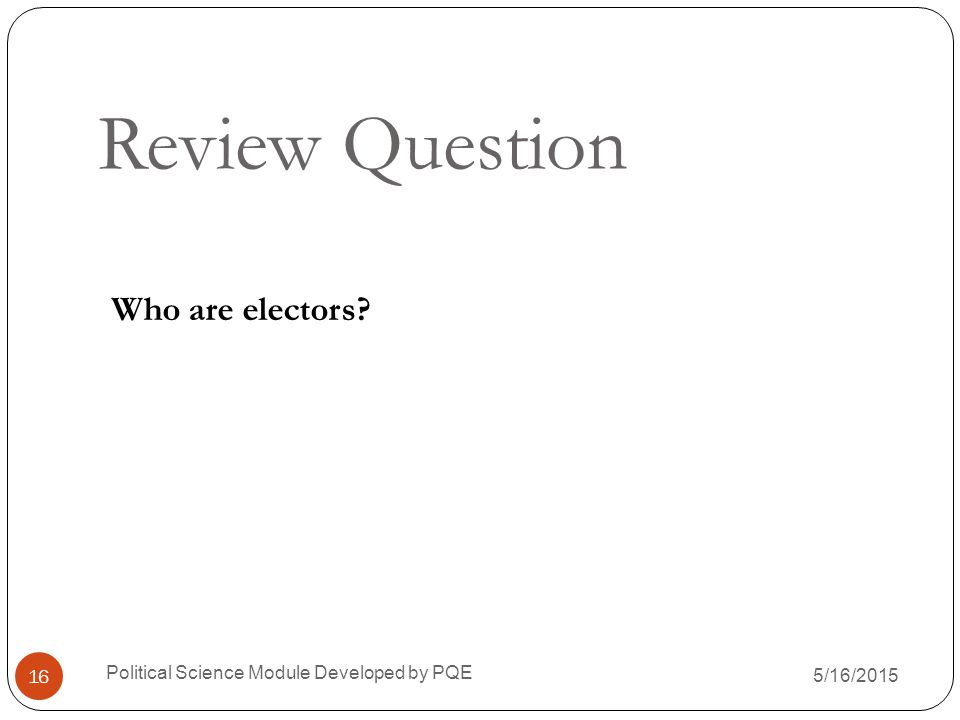 Review Question Who are electors
