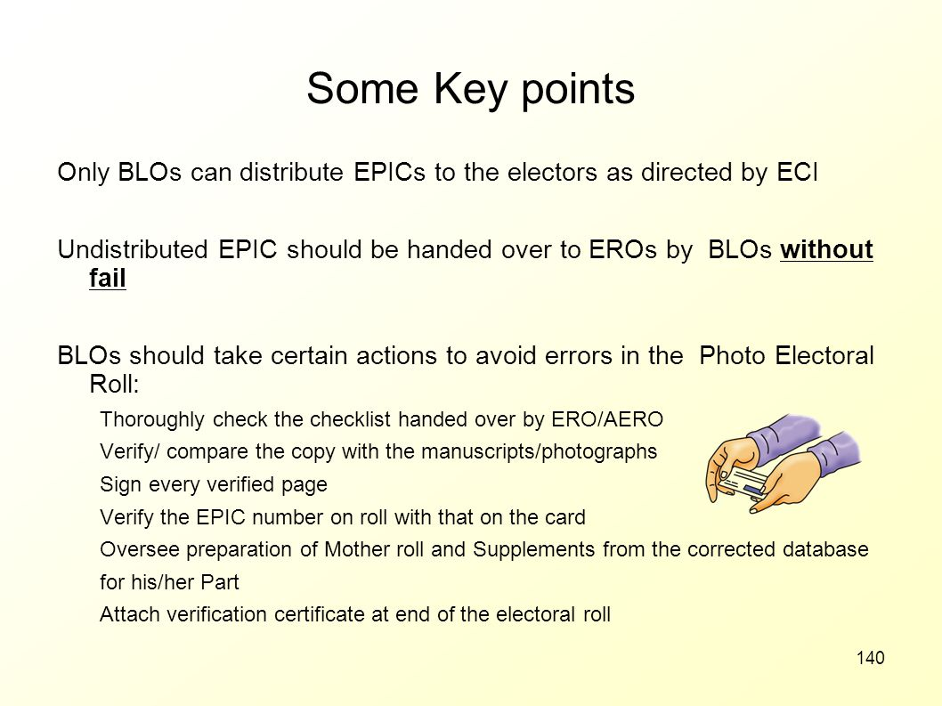 Some Key points Only BLOs can distribute EPICs to the electors as directed by ECI.