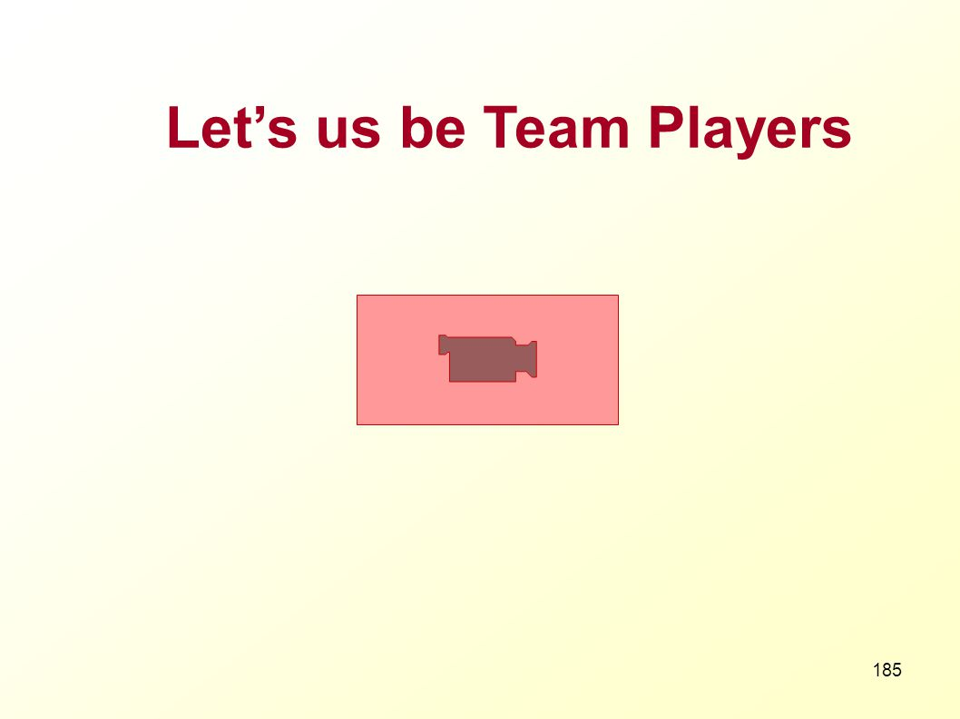Let's us be Team Players