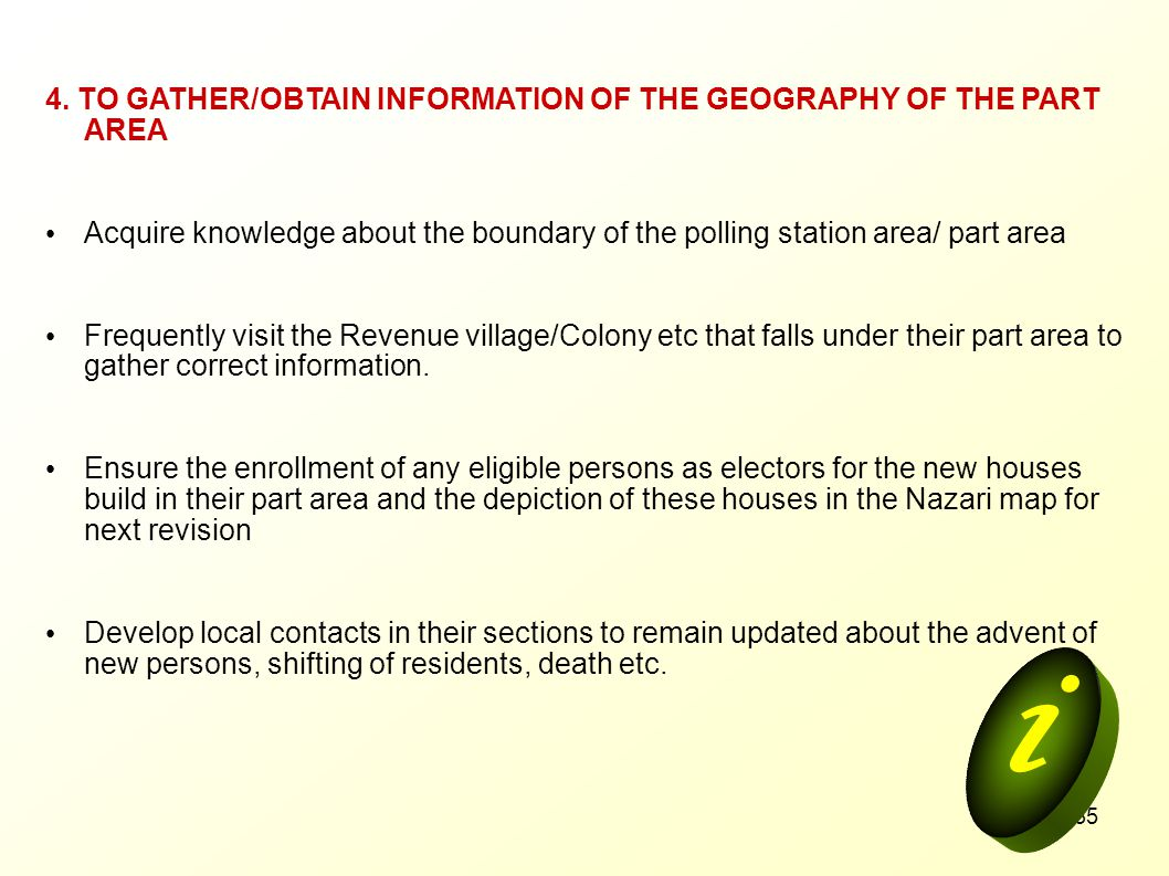 i 4. TO GATHER/OBTAIN INFORMATION OF THE GEOGRAPHY OF THE PART AREA
