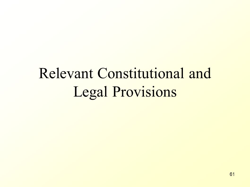 Relevant Constitutional and Legal Provisions