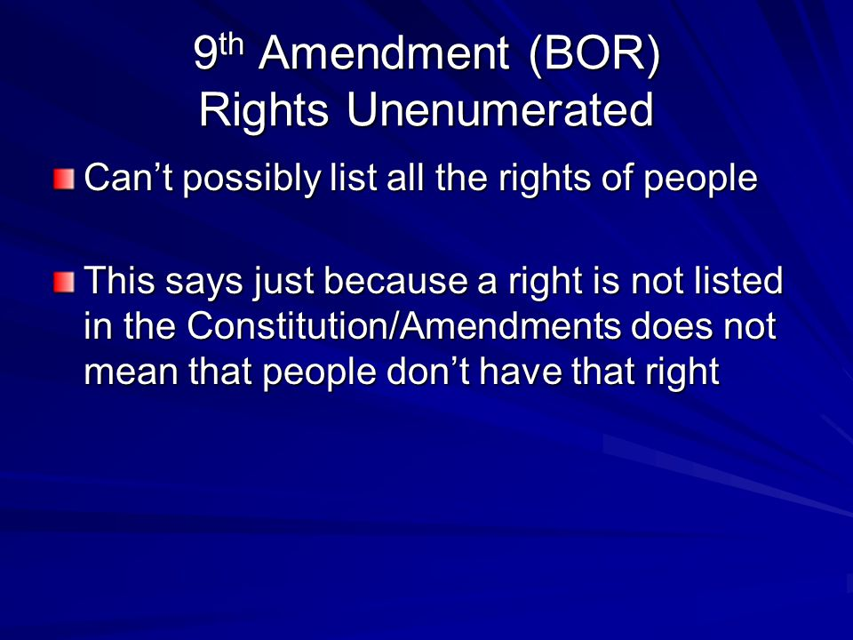 9th Amendment (BOR) Rights Unenumerated