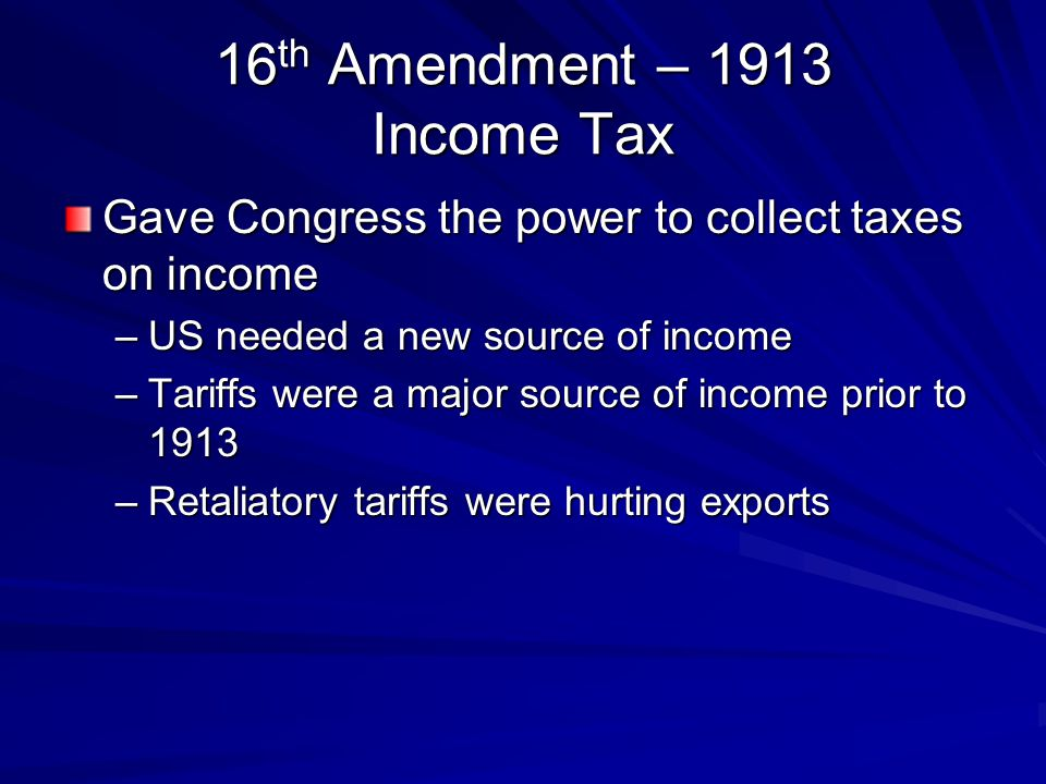 16th Amendment – 1913 Income Tax