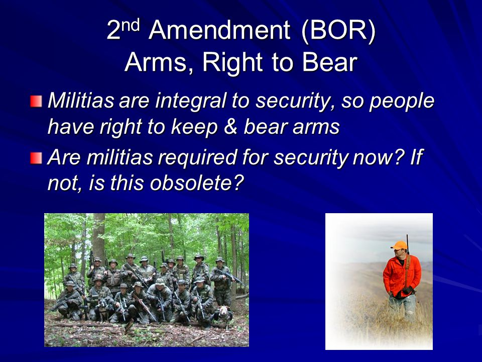 2nd Amendment (BOR) Arms, Right to Bear