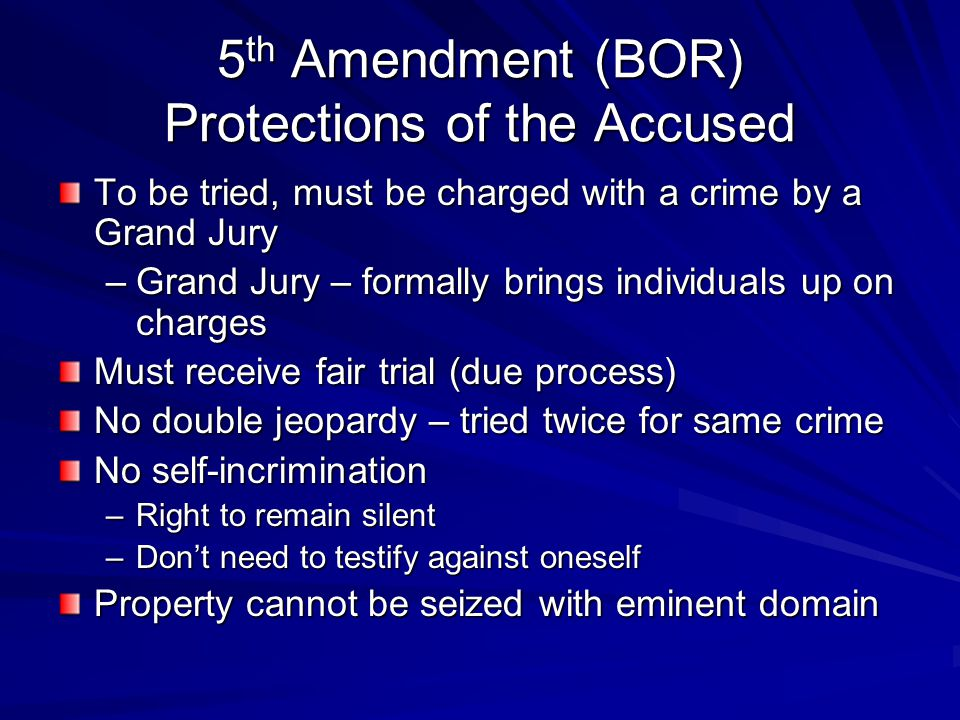5th Amendment (BOR) Protections of the Accused