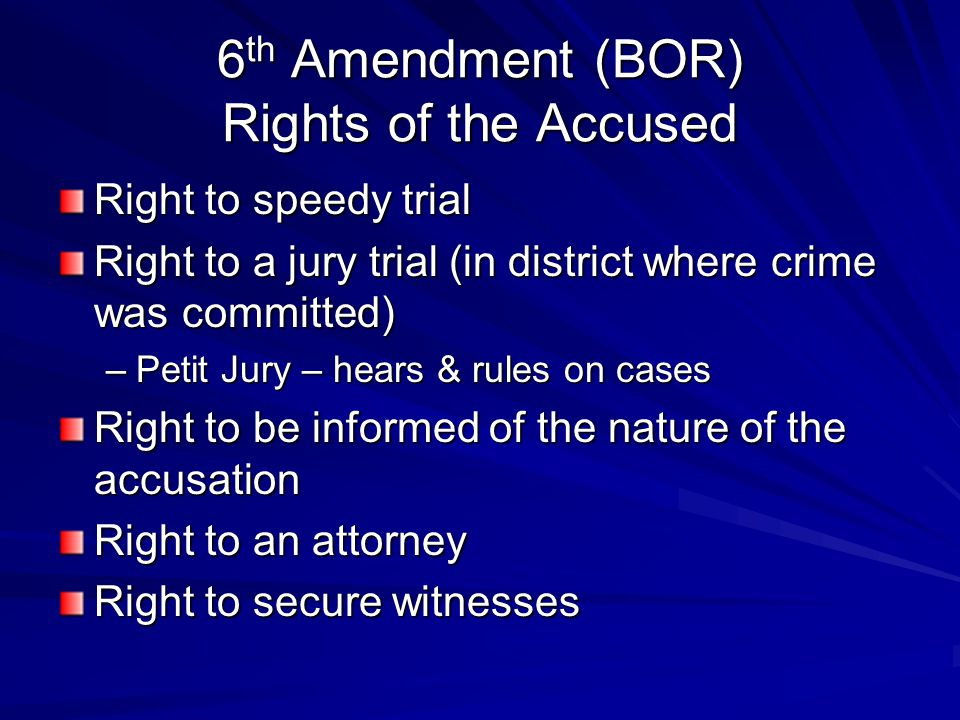 6th Amendment (BOR) Rights of the Accused