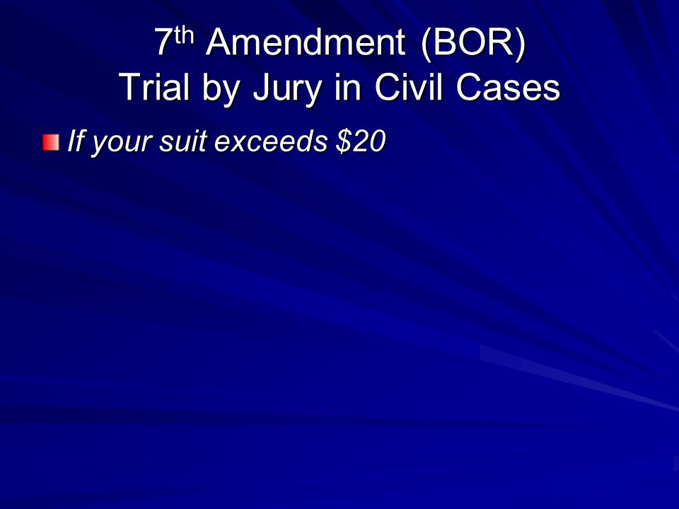 7th Amendment (BOR) Trial by Jury in Civil Cases
