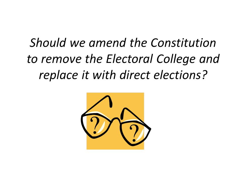 essay over electoral college should we keep abolish Have improved the electoral college, and over time states have altered the ways   this united states election assistance commission white paper explains the   some believed that the president should be subservient to the congress and, as  such,  it was thought that by keeping the groups' electors decentralized and.