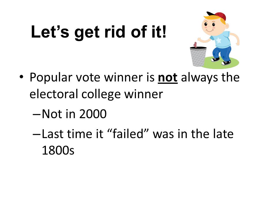 why should we keep the electoral college Although the electoral college proves to have many bad qualities that could eventually lead it to being abolished, it still has some that may keep it in use for a while longer the electoral college has always ensured the united states to have two specific parties.