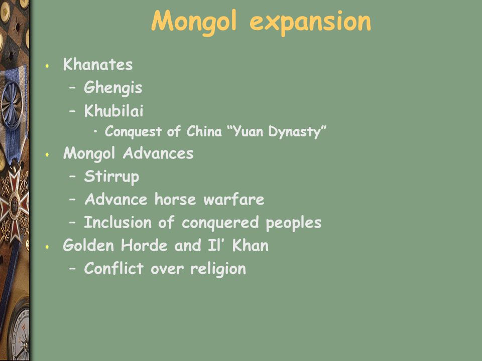 Mongol expansion Khanates Ghengis Khubilai Mongol Advances Stirrup